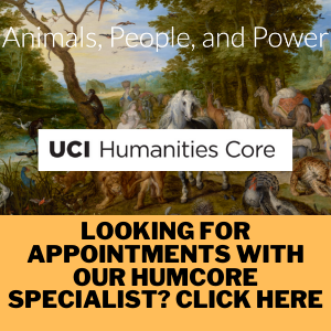 """Image of the current Humanities Core theme, """"Animals, People, and Power"""", along with the UCI Humanities Core logo and text that reads, """"Looking for Appointments with our HumCore Specialist? Click Here"""""""